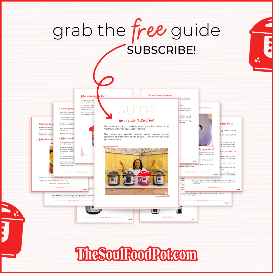 Grab The Free Instant Pot Guide - Subscribe To The Soul Food Pot