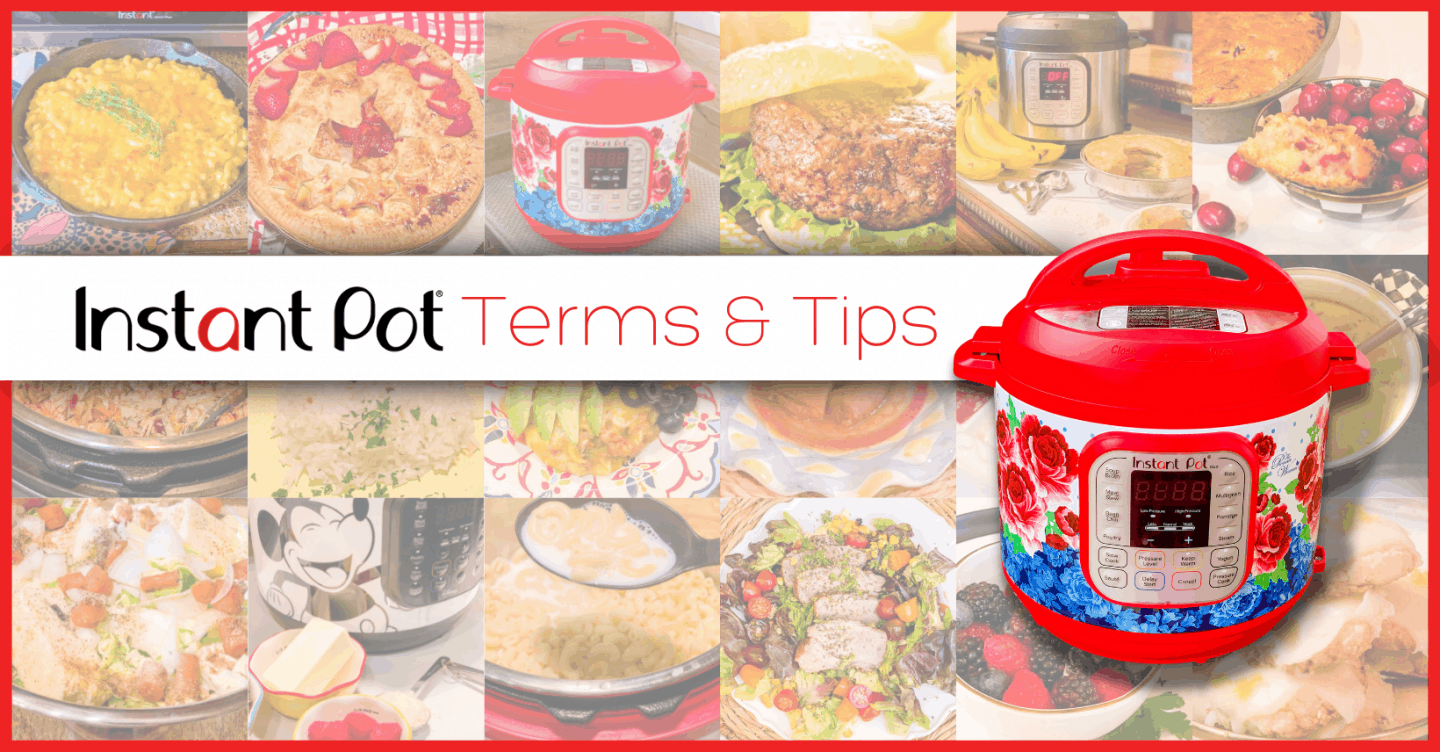 Instant Pot Terms & Tips